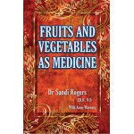 Fruit & Vegetable as Medicine - NEW EDITION now available!